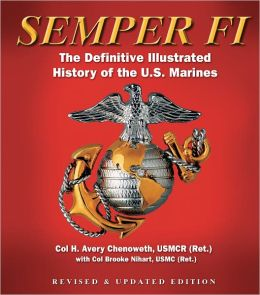 Semper Fi (Fall River Press Edition): The Definitive Illustrated History of the U.S. Marines