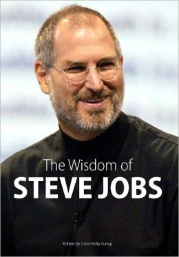 The Wisdom of Steve Jobs