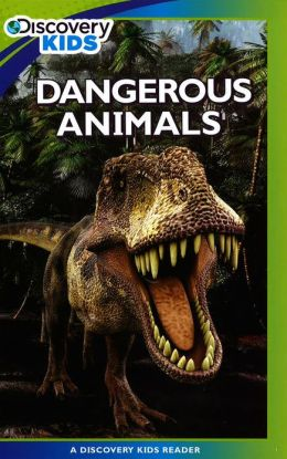 Dangerous Animals (Discovery Kids Reader)