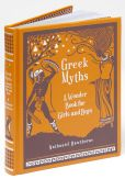 Book Cover Image. Title: Greek Myths:  A Wonder Book for Girls & Boys (Barnes & Noble Collectible Editions), Author: Nathaniel Hawthorne