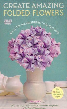 Create Amazing Folded Flowers