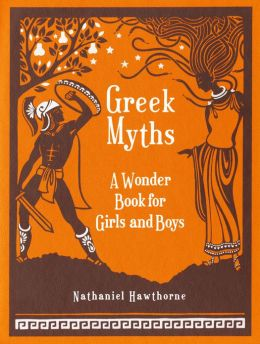 Greek Myths: A Wonder Book for Girls & Boys (PagePerfect NOOK Book)