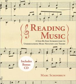 Reading Music: A Step-By-Step Introduction To Understanding Music Notation And Theory