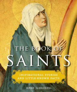 The Book of Saints: Inspirational Stories and Little-Known Facts