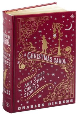 A Christmas Carol and Other Christmas Stories (Barnes & Noble Collectible Editions)