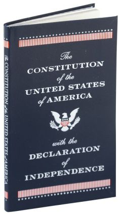 The Constitution of the United States of America with the Declaration of Independence (Barnes & Noble Collectible Editions)