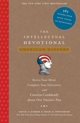The Intellectual Devotional: American History: 365 Entries from Seven Fields of Knowledge