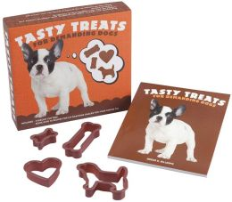 Tasty Treats for Demanding Dogs: Learn to Make 72 Healthy, Organic Snacks for Your Pet