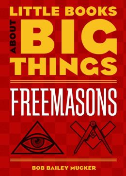 Freemasons (Little Books About Big Things)