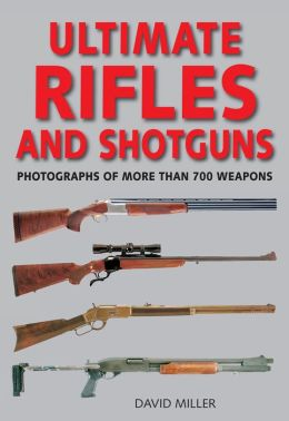 Ultimate Rifles & Shotguns