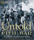 Book Cover Image. Title: The Untold Civil War:  Exploring the Human Side of War, Author: James Robertson