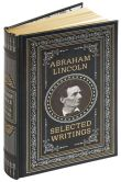 Book Cover Image. Title: Abraham Lincoln:  Selected Writings (Barnes & Noble Collectible Editions), Author: Abraham Lincoln