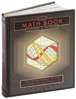 The Math Book: 250 Milestones in the History of Mathematics (Barnes & Noble Collectible Editions)