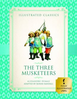 The Three Musketeers (Illustrated Classics for Children)