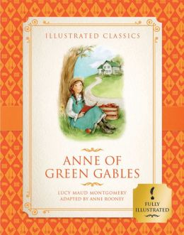Anne of Green Gables (Illustrated Classics for Children)