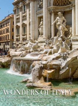 Wonders of Italy: A Photographic Journey through Landscape, Art, and Architecture