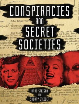 Conspiracies and Secret Societies: The Complete Dossier, Second Edition