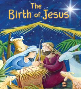 My First Bible Stories: The Birth of Jesus
