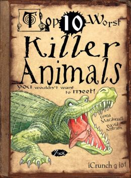 Top Ten Worst Killer Animals
