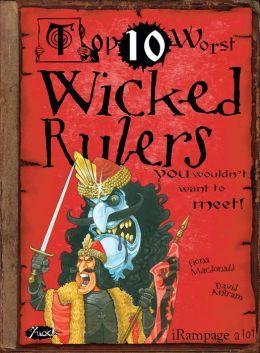 Top Ten Worst Wicked Rulers
