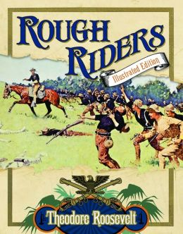 The Rough Riders: Illustrated Edition