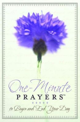 One-Minute Prayers to Begin and End Your Day