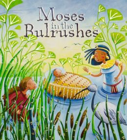My First Bible Stories: Moses in the Bulrushes