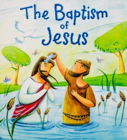 My First Bible Stories: The Baptism of Jesus