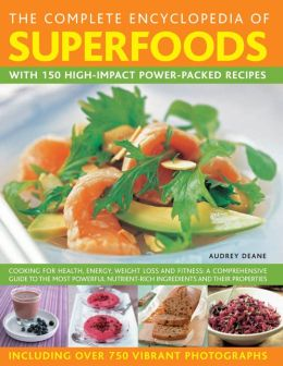 The Complete Encyclopedia of Superfoods