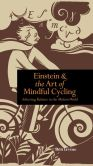 Book Cover Image. Title: Einstein and the Art of Mindful Cycling, Author: Ben Irvine