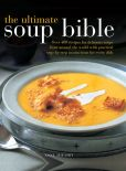 Book Cover Image. Title: The Ultimate Soup Bible, Author: Anne Sheasby
