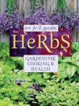 Book Cover Image. Title: Herbs:  An A-Z Guide, Author: Reader's Digest