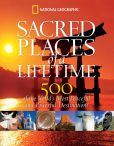 Book Cover Image. Title: Sacred Places of a Lifetime:  500 of the World's Most Peaceful and Powerful Destinations, Author: National Geographic