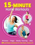 Book Cover Image. Title: 15-Minute Home Workouts, Author: Dorling Kindersley