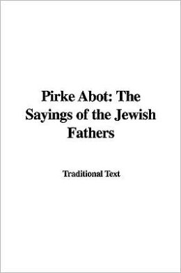 Pirke Abot: The Sayings of the Jewish Fathers