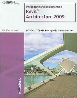 Introducing and Implementing Revit Architecture 2009