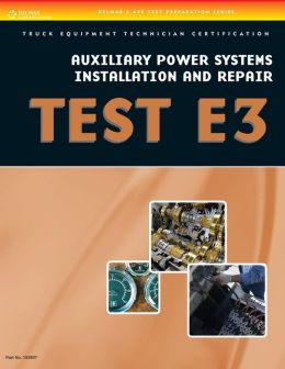 ASE Test Preparation - Auxiliary Power Systems Install and Repair E3
