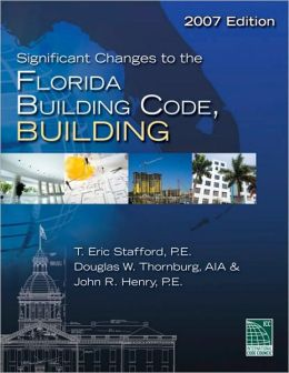 Significant Changes to the Florida Building Code, Building - 2007 Edition
