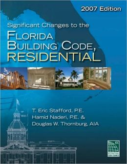Significant Changes to the Florida Building Code, Residential - 2007 Edition
