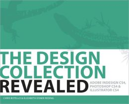 The Design Collection Revealed, Softcover: Adobe Indesign CS4, Adobe Photoshop CS4, and Adobe Illustrator CS4