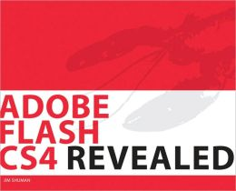 Adobe Flash CS4 Revealed, Softcover