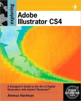 Exploring Adobe Illustrator CS4