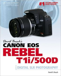 David Busch?s Canon EOS Rebel T1i/500D Guide to Digital SLR Photography