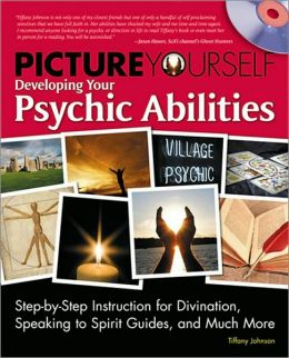 Picture Yourself Developing Your Psychic Abilities