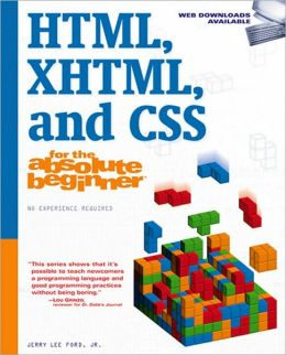 HTML, XML, CSS for the Absolute Beginner