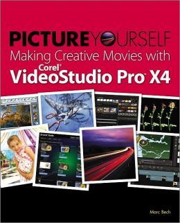Picture Yourself Making Creative Movies with Corel VideoStudio Pro X4
