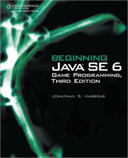 Beginning Java SE 6 Game Programming, Third Edition