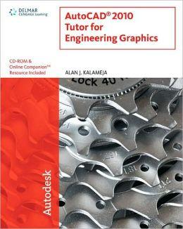 AutoCAD 2010 Tutor for Engineering Graphics