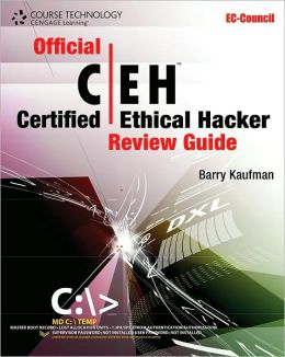 Official Certified Ethical Hacker Review Guide