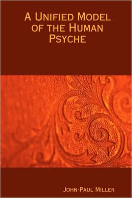 A Unified Model of the Human Psyche